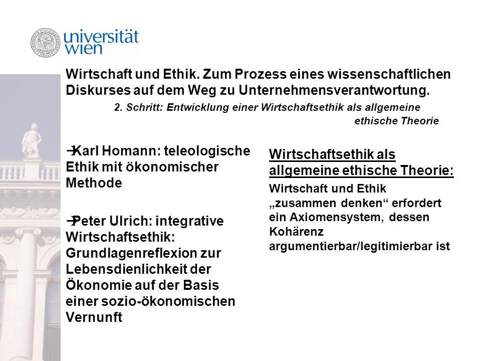 Karl Homann: teleologische Ethik mit ökonomischer Methode