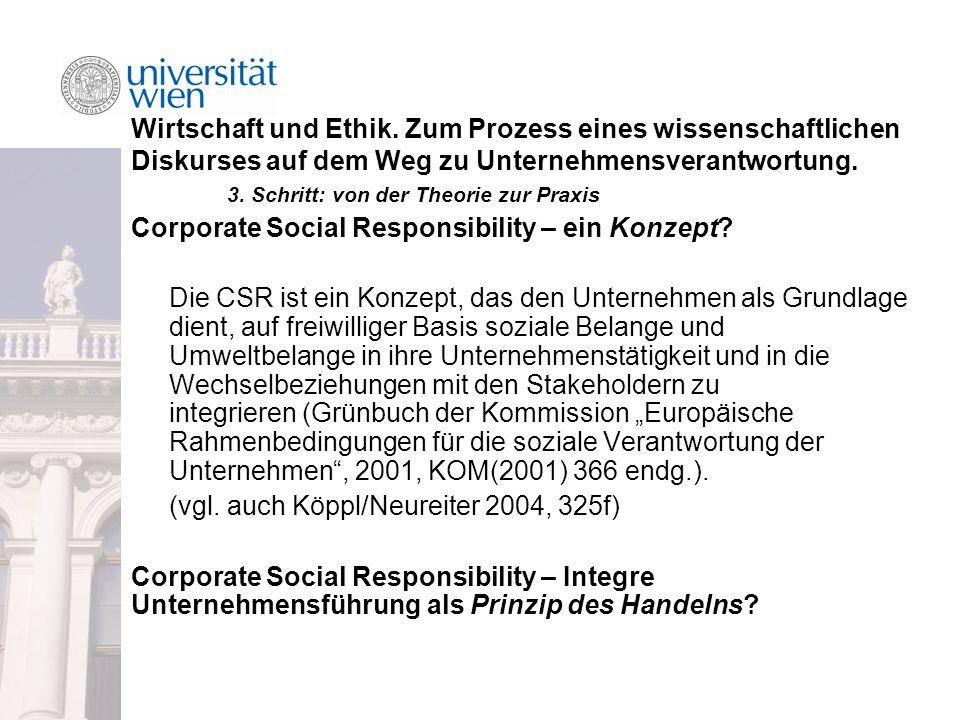 Wirtschaft und Ethik. Zum Prozess eines wissenschaftlichen Diskurses auf dem Weg zu Unternehmensverantwortung. 3. Schritt: von der Theorie zur Praxis