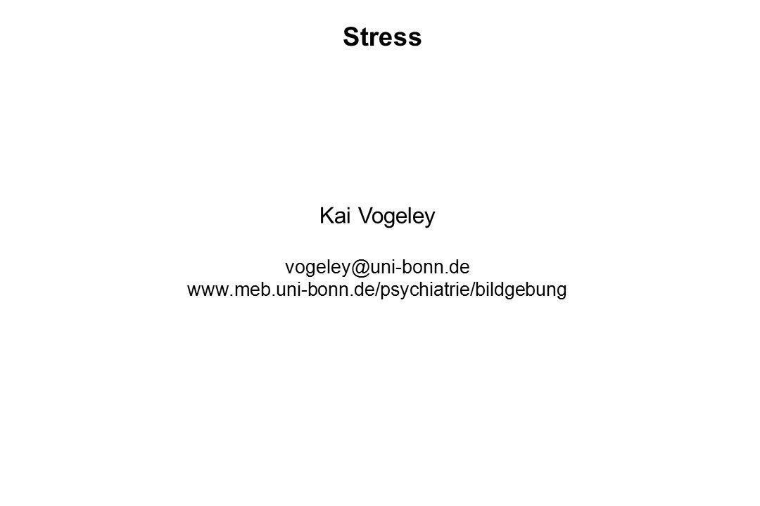 Stress Kai Vogeley vogeley@uni-bonn.de