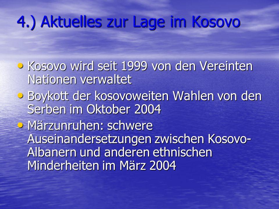 4.) Aktuelles zur Lage im Kosovo