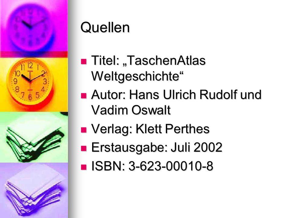 """Quellen Titel: """"TaschenAtlas Weltgeschichte"""