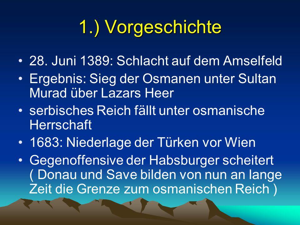 1.) Vorgeschichte 28. Juni 1389: Schlacht auf dem Amselfeld