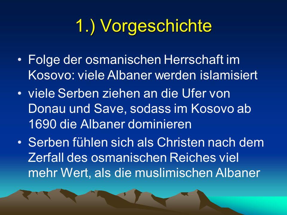 1.) Vorgeschichte Folge der osmanischen Herrschaft im Kosovo: viele Albaner werden islamisiert.