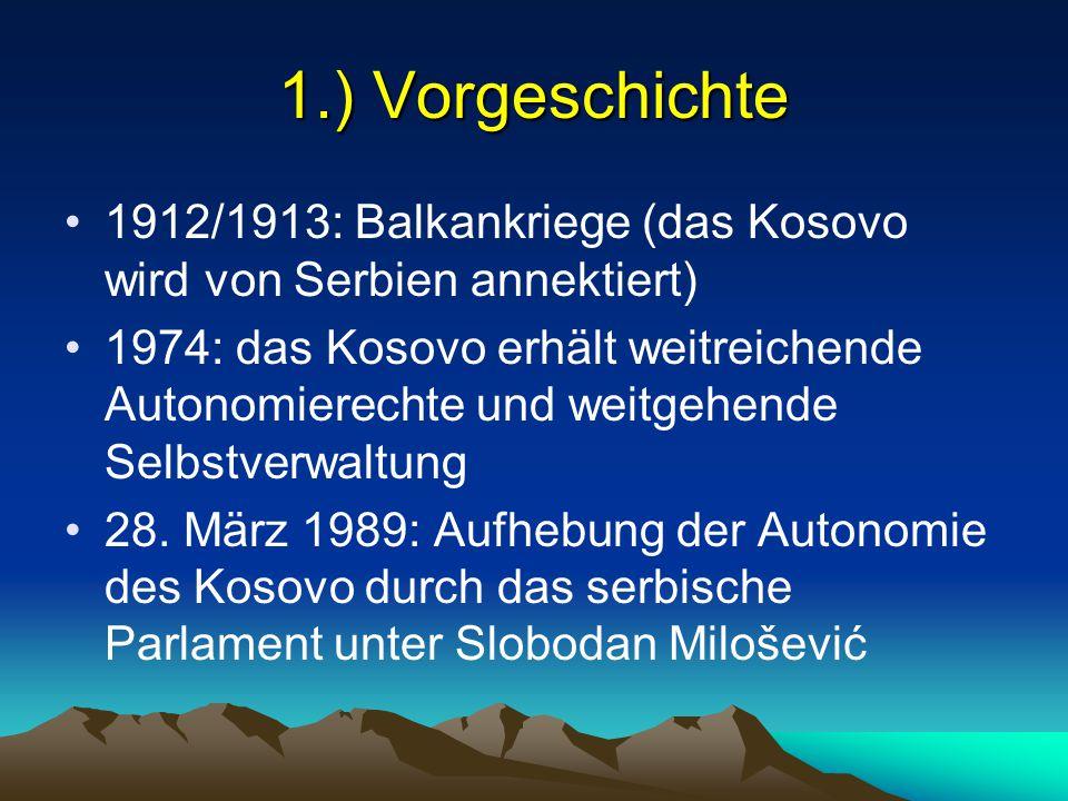 1.) Vorgeschichte 1912/1913: Balkankriege (das Kosovo wird von Serbien annektiert)