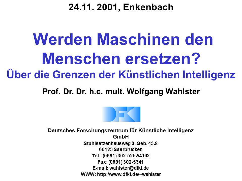 24.11. 2001, Enkenbach Werden Maschinen den Menschen ersetzen Über die Grenzen der Künstlichen Intelligenz.