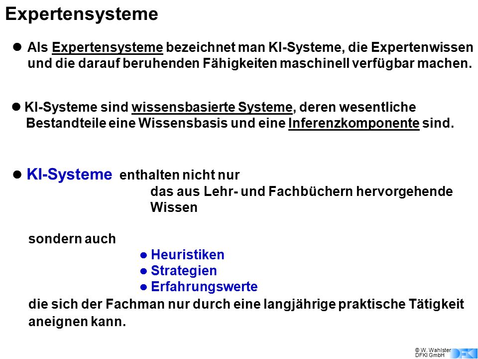 Expertensysteme l Als Expertensysteme bezeichnet man KI-Systeme, die Expertenwissen.