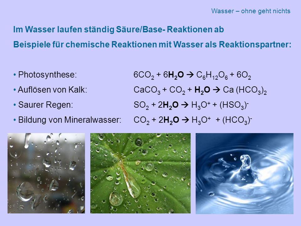 Im Wasser laufen ständig Säure/Base- Reaktionen ab