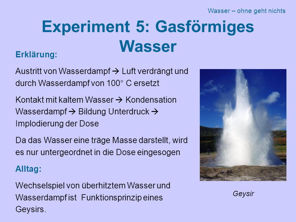 Experiment 5: Gasförmiges Wasser