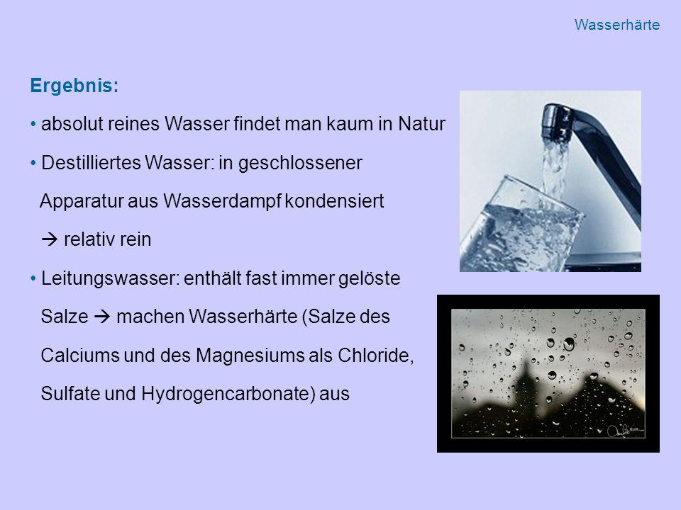 absolut reines Wasser findet man kaum in Natur