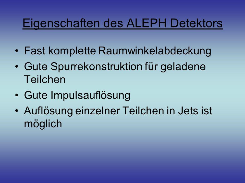 Eigenschaften des ALEPH Detektors