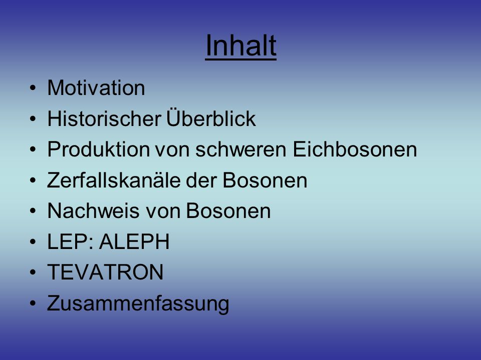 Inhalt Motivation Historischer Überblick
