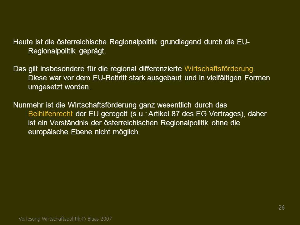 Heute ist die österreichische Regionalpolitik grundlegend durch die EU-Regionalpolitik geprägt.
