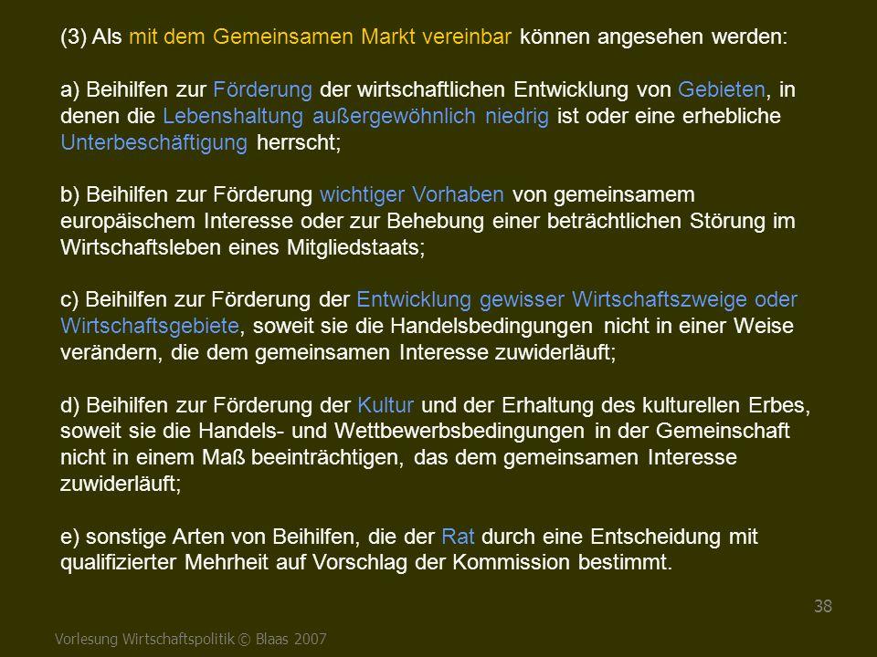 (3) Als mit dem Gemeinsamen Markt vereinbar können angesehen werden: