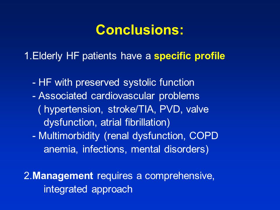 Conclusions: 1.Elderly HF patients have a specific profile