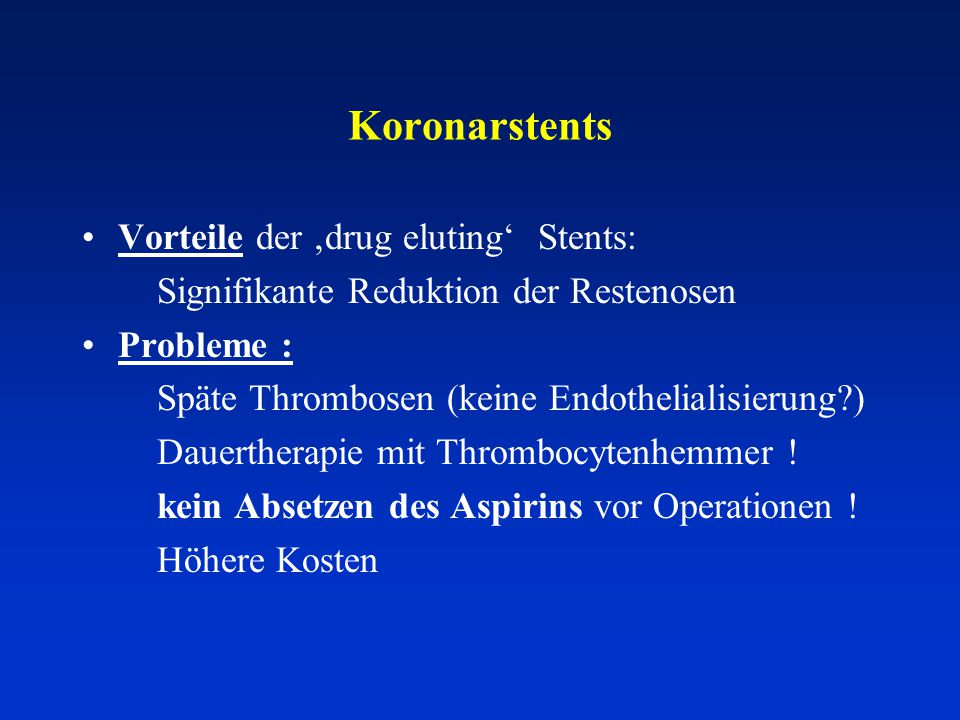 Koronarstents Vorteile der 'drug eluting' Stents: