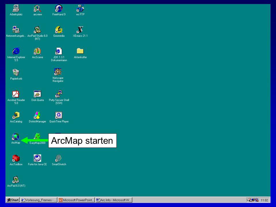 ArcMap starten Erstellen von Karten: Layer und Legenden Michaela Mann