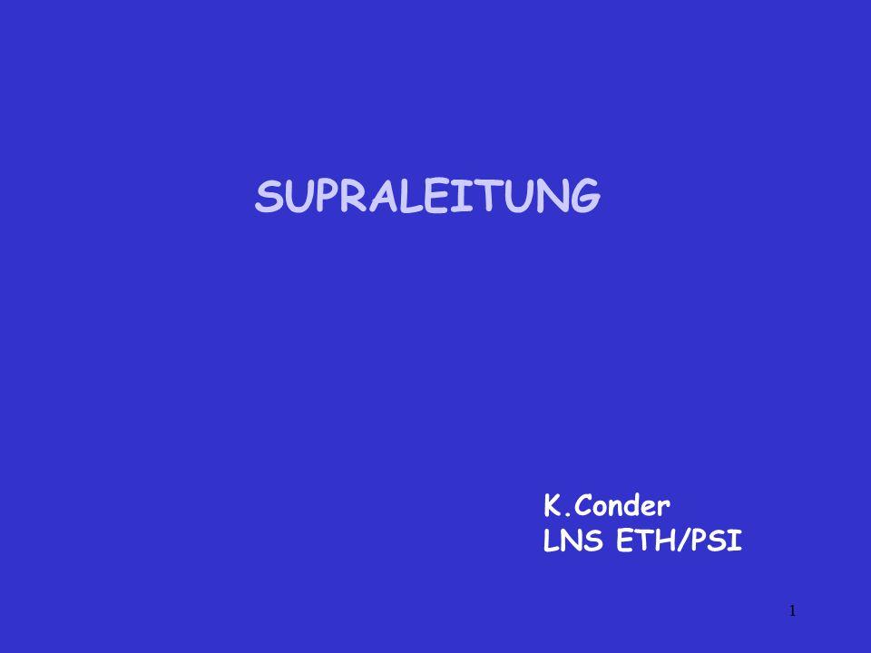 SUPRALEITUNG K.Conder LNS ETH/PSI
