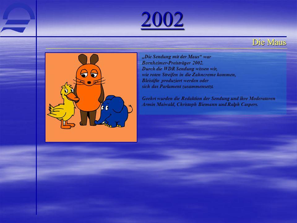 """2002 Die Maus """"Die Sendung mit der Maus war"""
