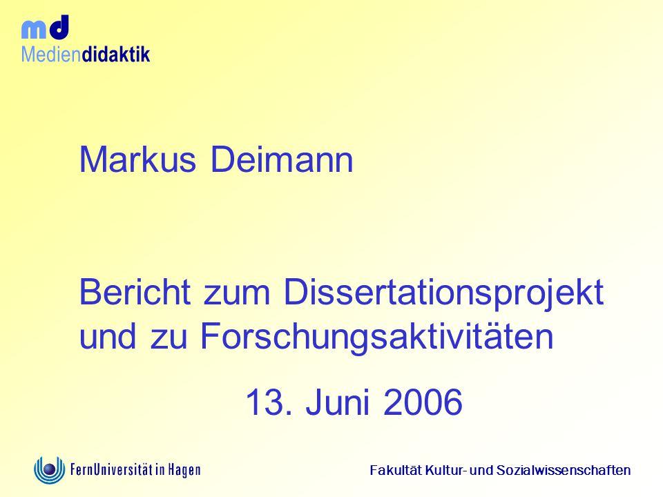 Bericht zum Dissertationsprojekt und zu Forschungsaktivitäten