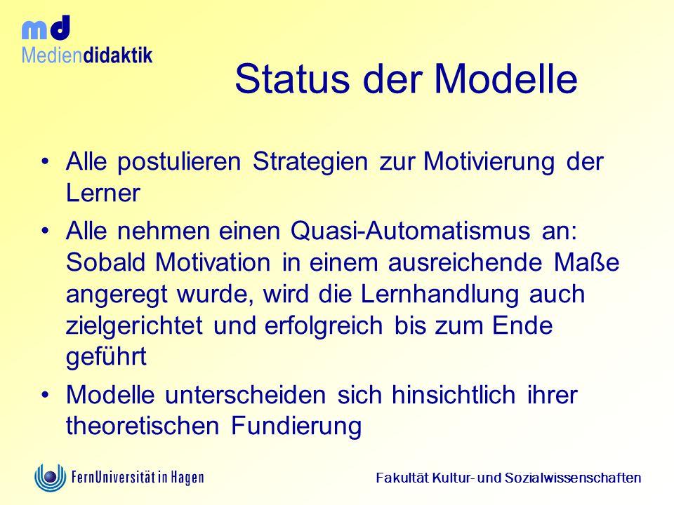 Status der Modelle Alle postulieren Strategien zur Motivierung der Lerner.