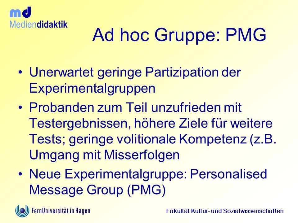 Ad hoc Gruppe: PMG Unerwartet geringe Partizipation der Experimentalgruppen.