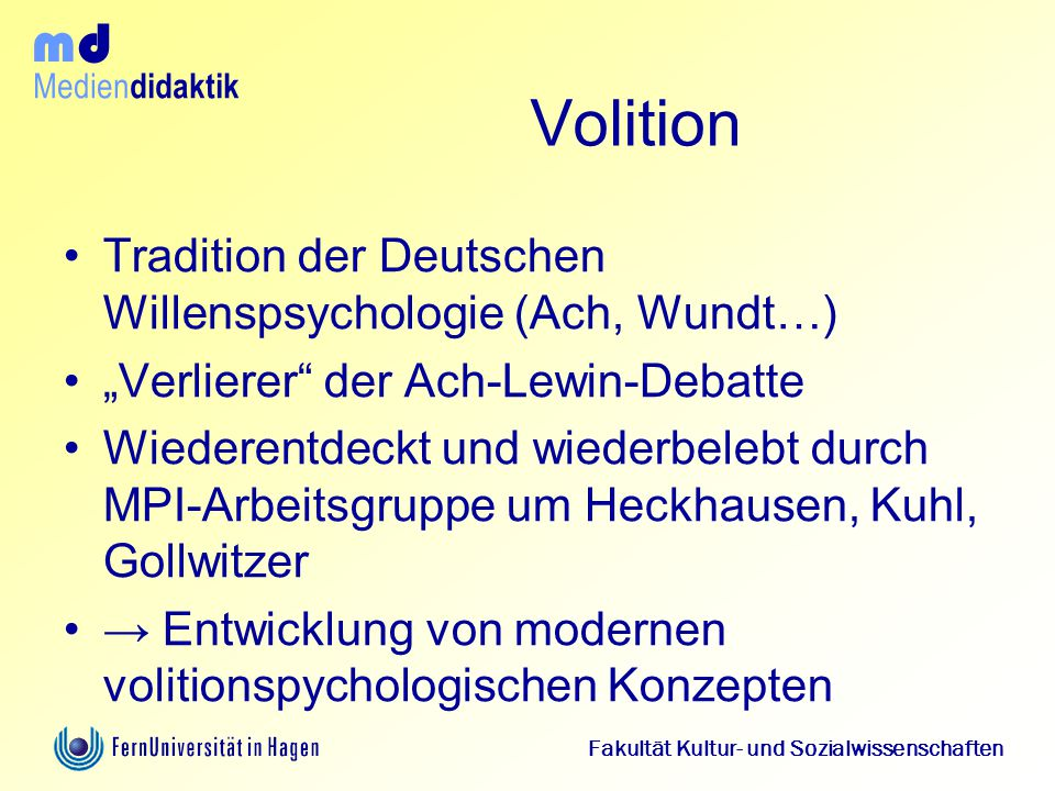 Volition Tradition der Deutschen Willenspsychologie (Ach, Wundt…)