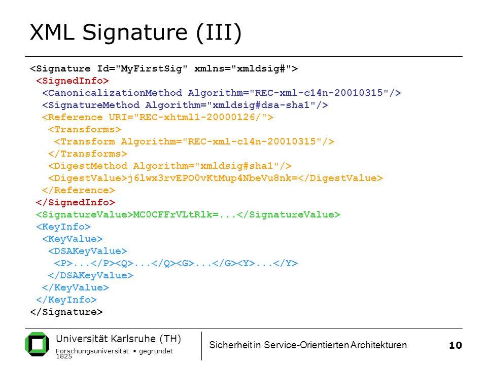 XML Signature (III) <Signature Id= MyFirstSig xmlns= xmldsig# >