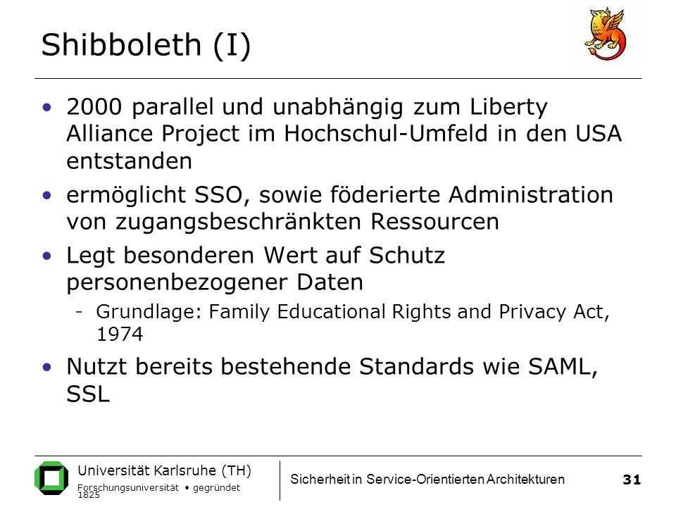 Shibboleth (I) 2000 parallel und unabhängig zum Liberty Alliance Project im Hochschul-Umfeld in den USA entstanden.