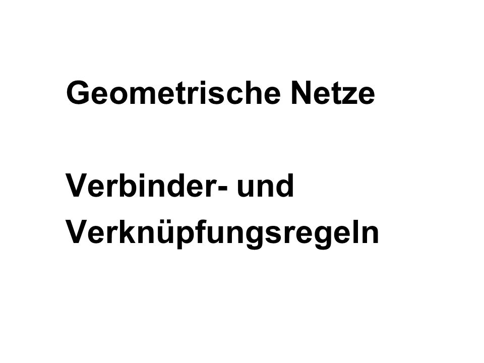 Geometrische Netze Verbinder- und Verknüpfungsregeln