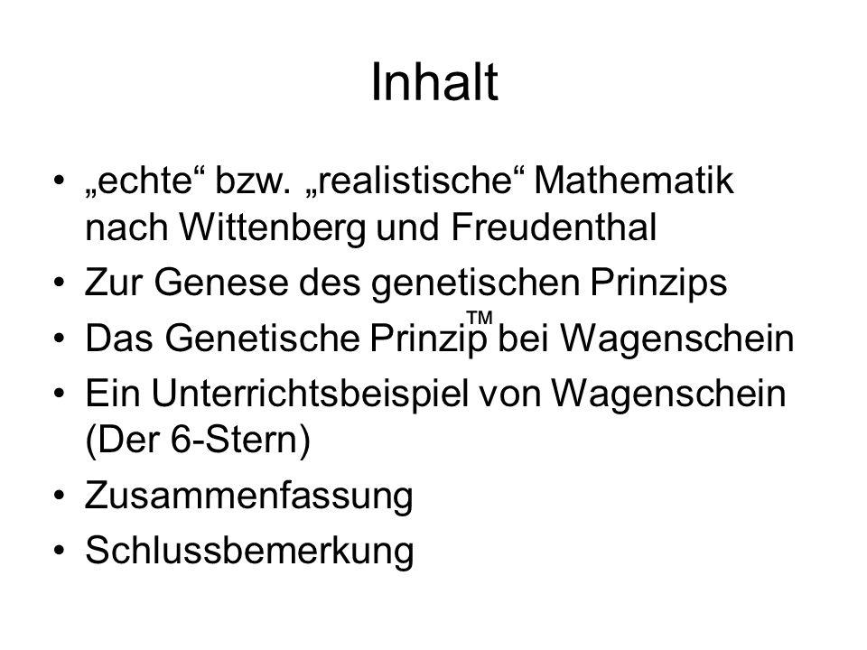 """Inhalt """"echte bzw. """"realistische Mathematik nach Wittenberg und Freudenthal. Zur Genese des genetischen Prinzips."""