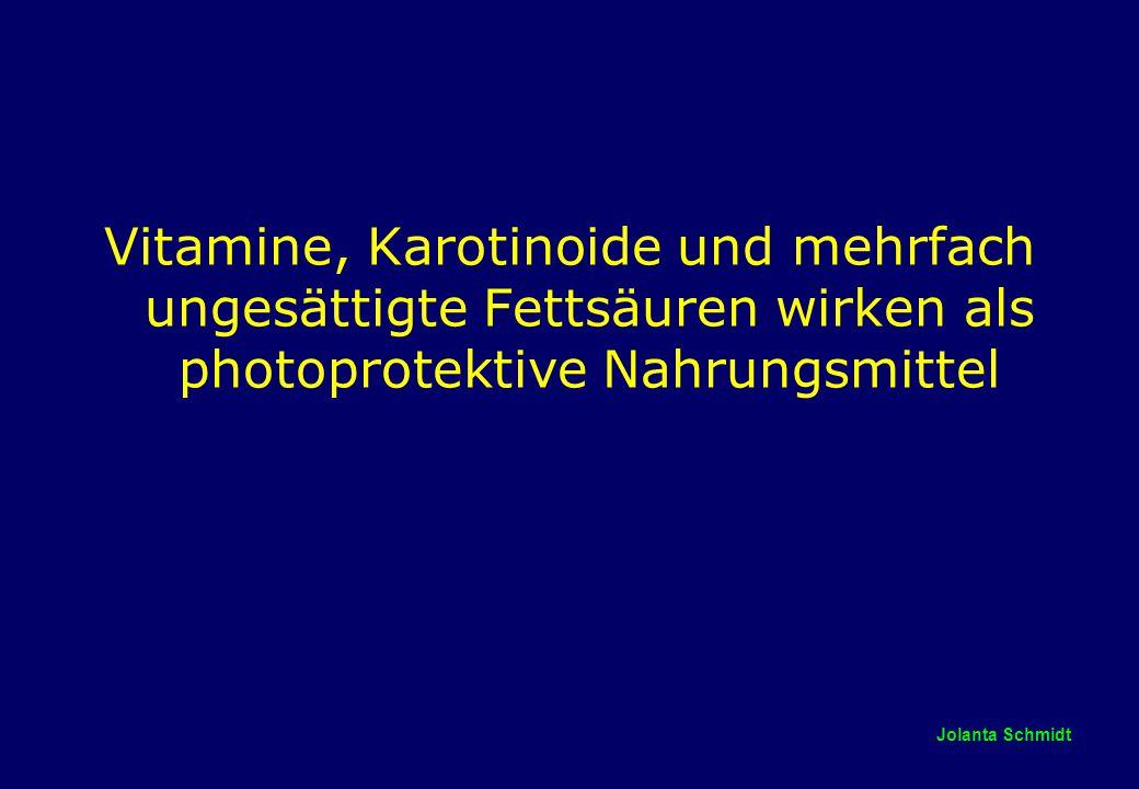 Vitamine, Karotinoide und mehrfach ungesättigte Fettsäuren wirken als photoprotektive Nahrungsmittel