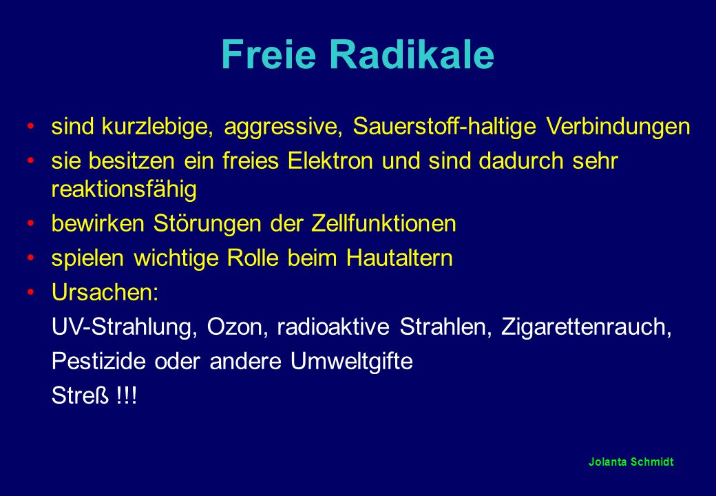 Freie Radikale sind kurzlebige, aggressive, Sauerstoff-haltige Verbindungen. sie besitzen ein freies Elektron und sind dadurch sehr reaktionsfähig.