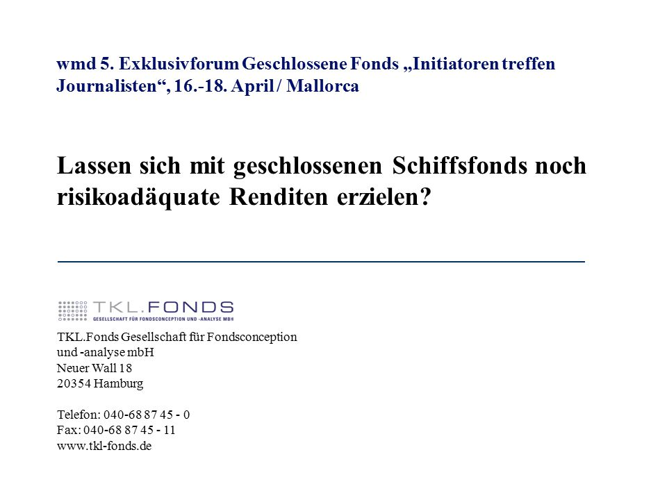 "wmd 5. Exklusivforum Geschlossene Fonds ""Initiatoren treffen Journalisten , 16.-18. April / Mallorca"