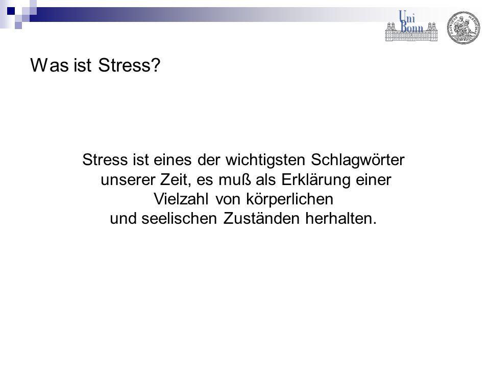 Was ist Stress Stress ist eines der wichtigsten Schlagwörter