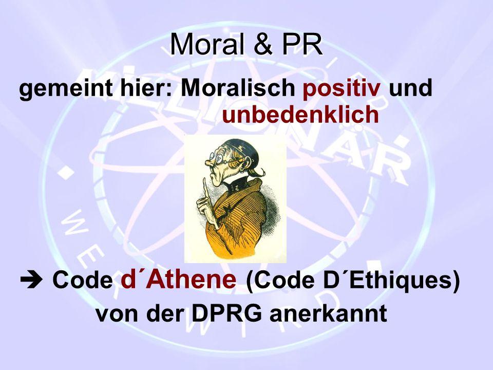 Moral & PR gemeint hier: Moralisch positiv und unbedenklich