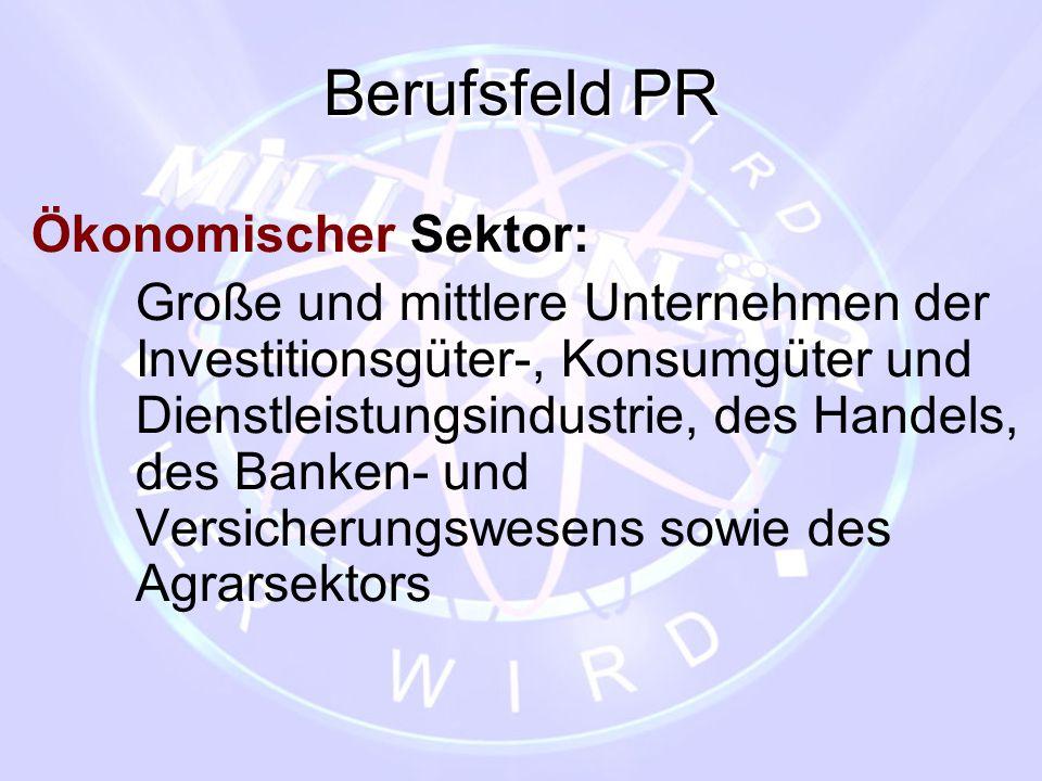 Berufsfeld PR Ökonomischer Sektor: