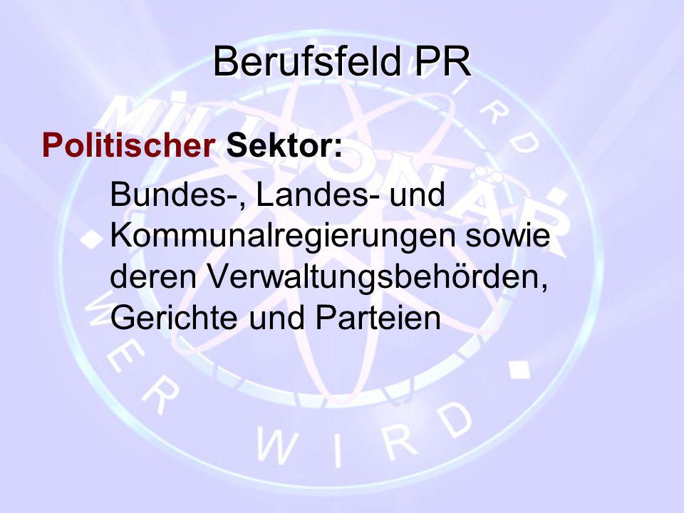 Berufsfeld PR Politischer Sektor: