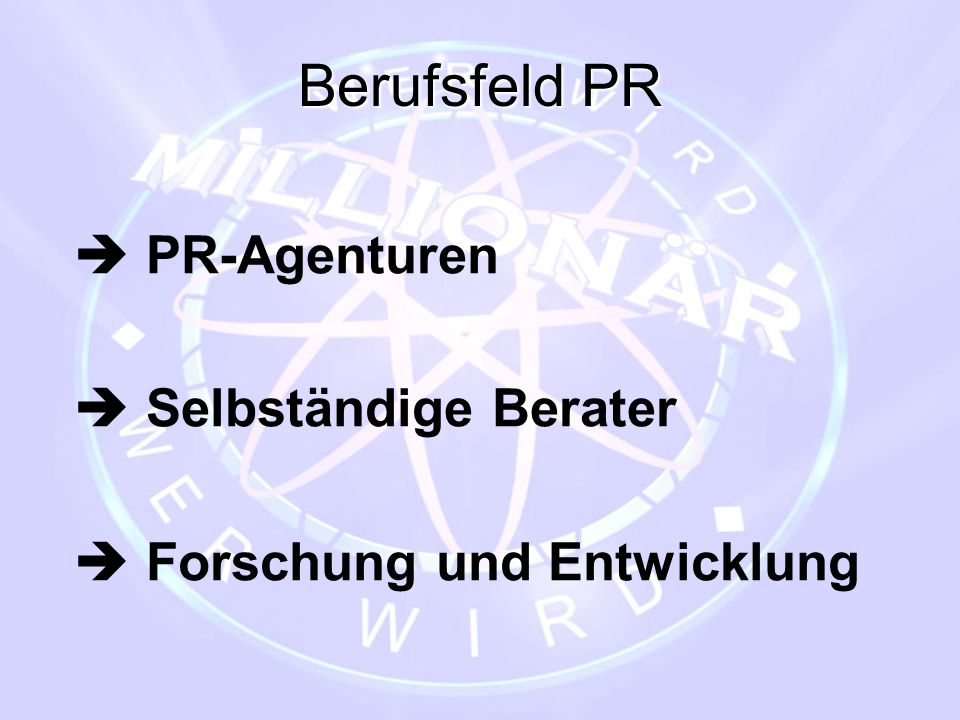 Berufsfeld PR  PR-Agenturen  Selbständige Berater