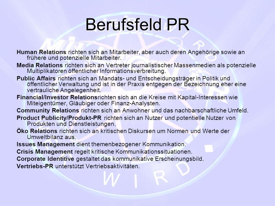 Berufsfeld PR Human Relations richten sich an Mitarbeiter, aber auch deren Angehörige sowie an frühere und potenzielle Mitarbeiter.