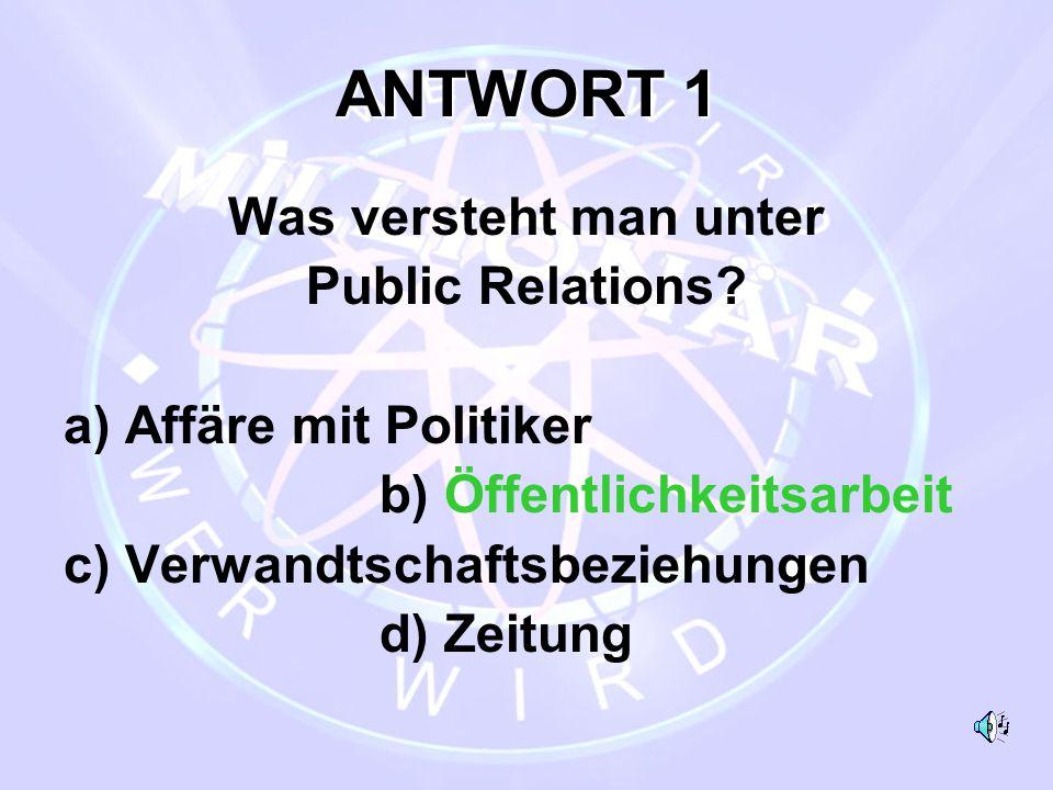 ANTWORT 1 Was versteht man unter Public Relations
