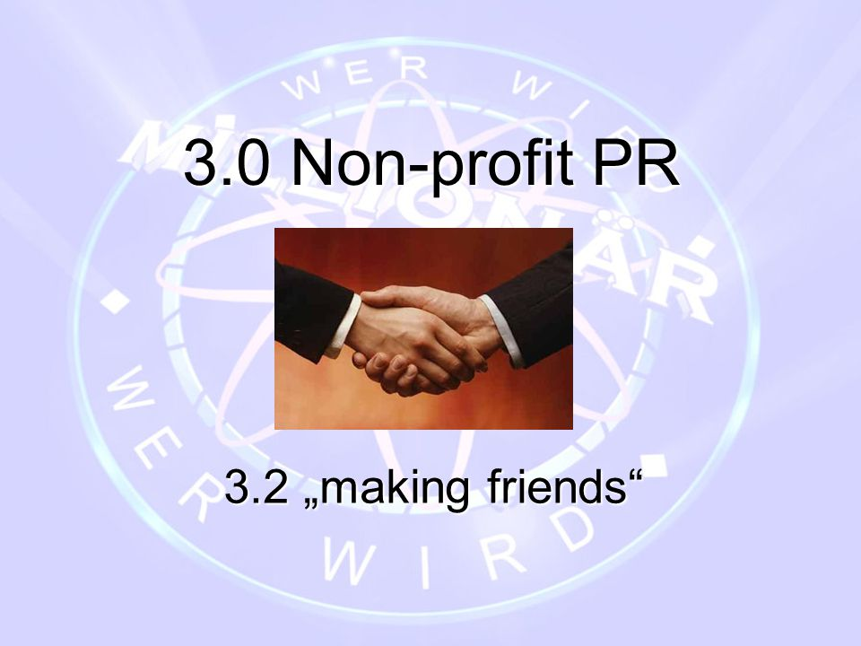 "3.0 Non-profit PR 3.2 ""making friends"
