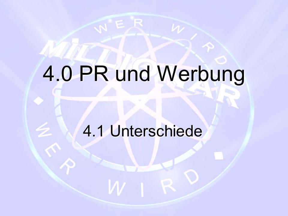 4.0 PR und Werbung 4.1 Unterschiede