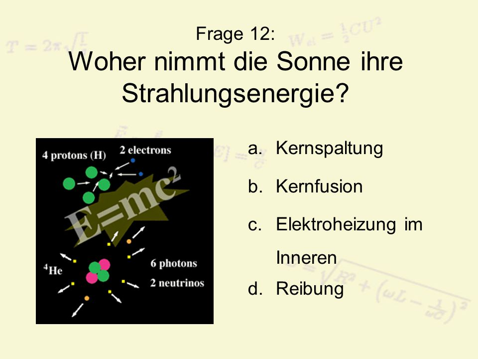 Frage 12: Woher nimmt die Sonne ihre Strahlungsenergie