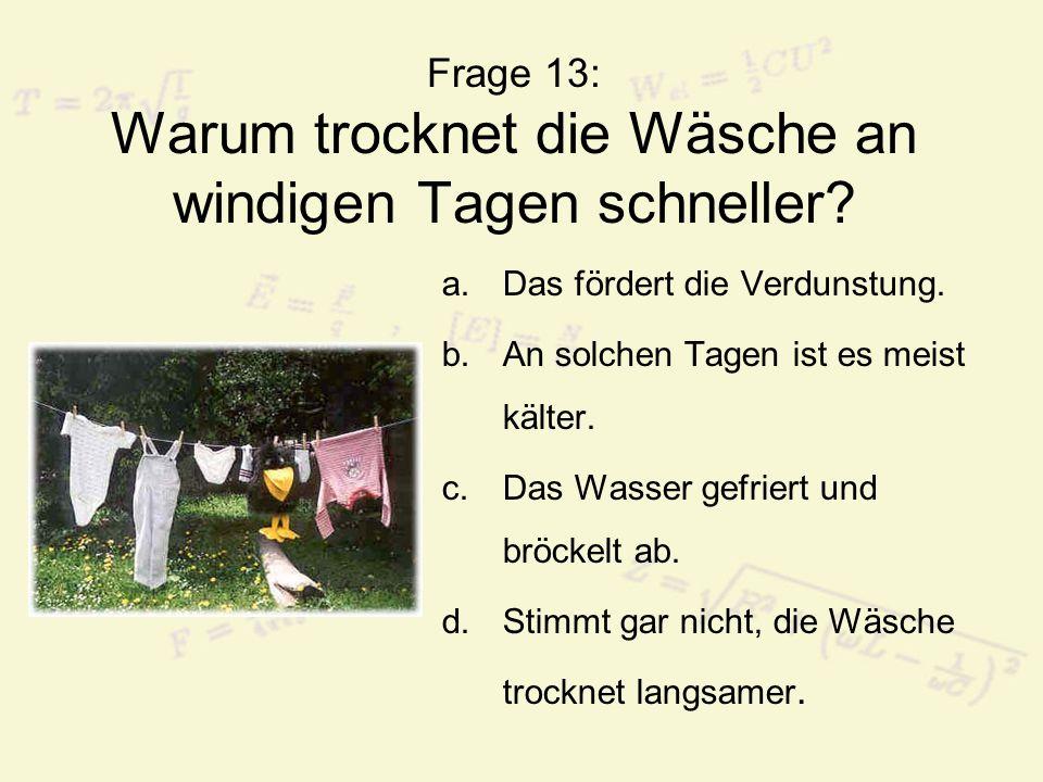 Frage 13: Warum trocknet die Wäsche an windigen Tagen schneller
