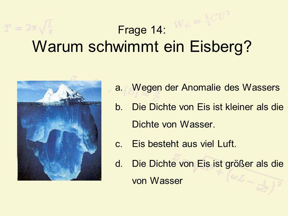 Frage 14: Warum schwimmt ein Eisberg