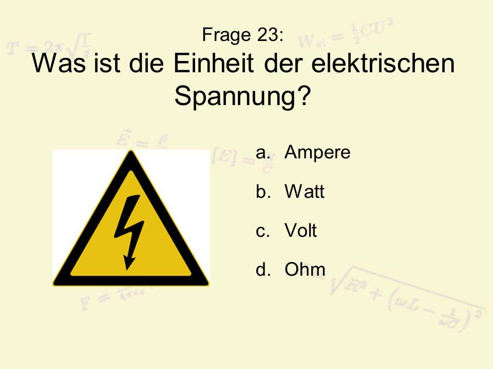 Frage 23: Was ist die Einheit der elektrischen Spannung
