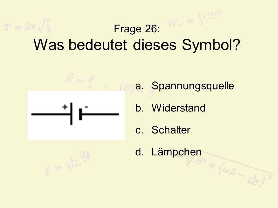 Frage 26: Was bedeutet dieses Symbol