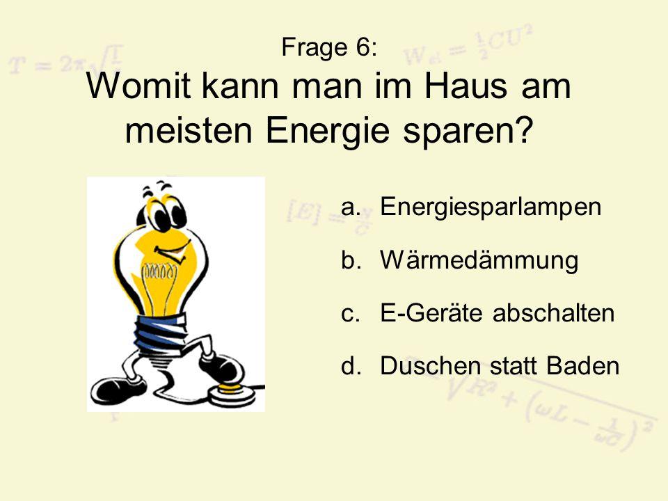 Frage 6: Womit Kann Man Im Haus Am Meisten Energie Sparen