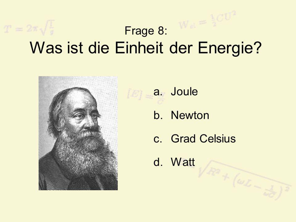 Frage 8: Was ist die Einheit der Energie