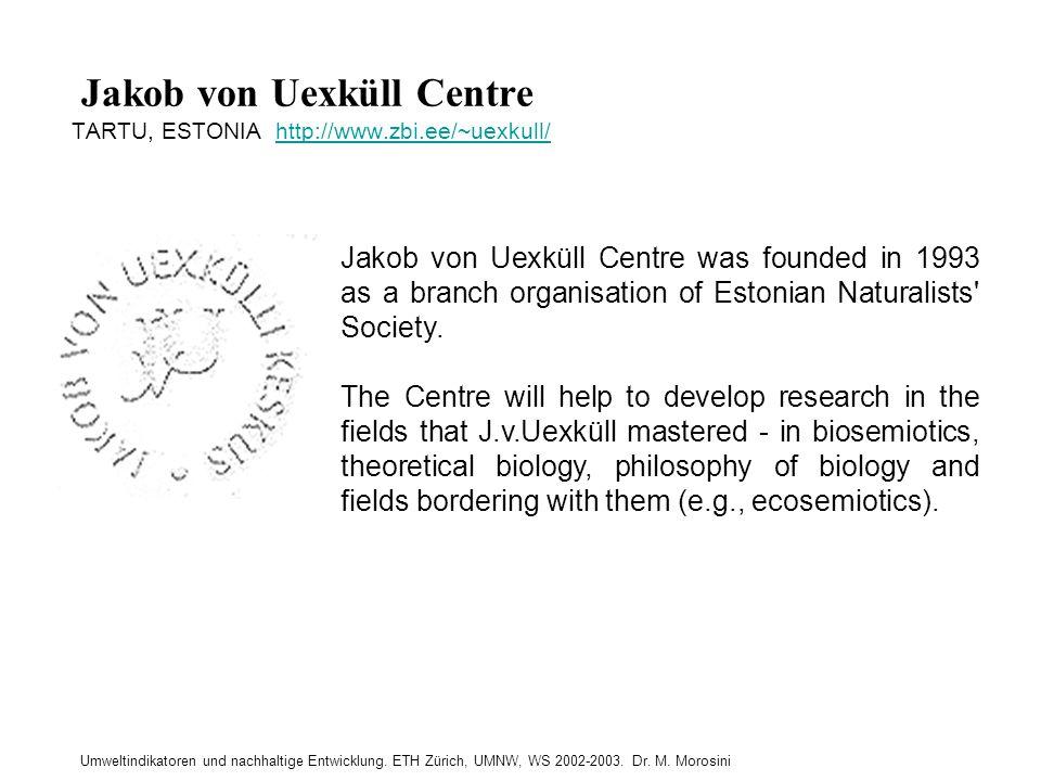 Jakob von Uexküll Centre TARTU, ESTONIA http://www.zbi.ee/~uexkull/